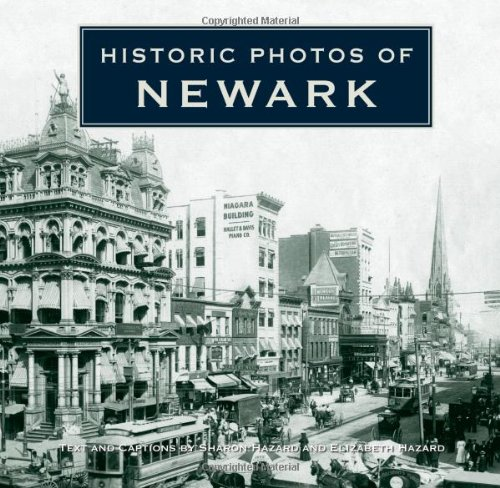Historic Photos of Newark - Sharon Hazard; Elizabeth Hazard