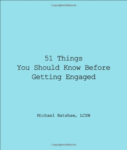 51 Things You Should Know Before Getting Engaged (Good Things to Know) - Michael Batshaw
