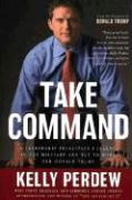 Take Command: 10 Leadership Principles I Learned in the Military and Put to Wrok for Donald Trump