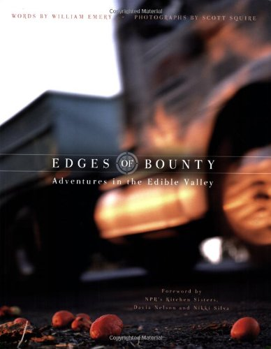Edges of Bounty:Adventures in the Edible Valley - William Emery; Scott Squire