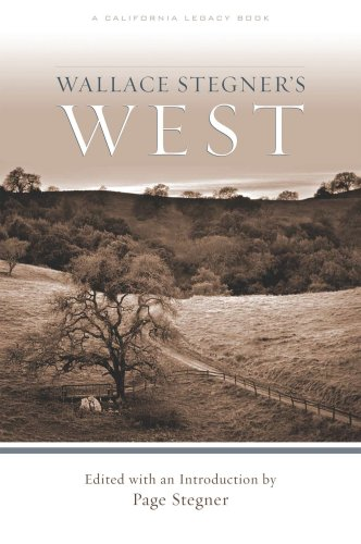 Wallace Stegner's West (California Legacy) - Wallace Stegner