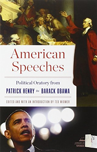 American Speeches: Political Oratory from Patrick Henry to Barack Obama (Library of America) - Ted Widmer
