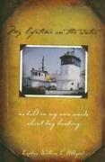 My Lifetime on the Water: As Told in My Own Words about Tug Boating - Alligood, William C.