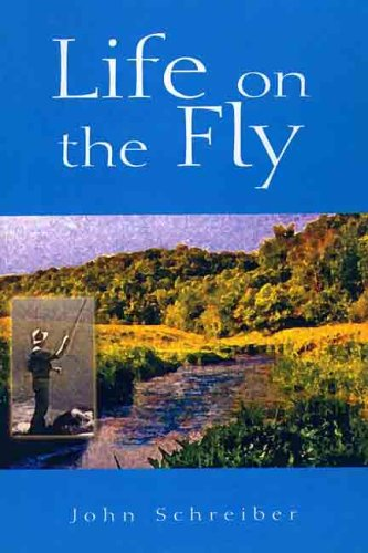 Life on the Fly - John Schreiber