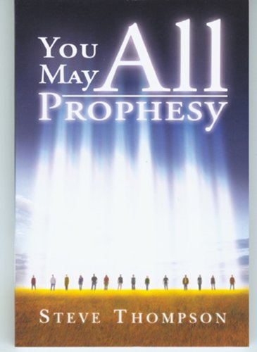 You May All Prophesy! mm - Steve Thompson