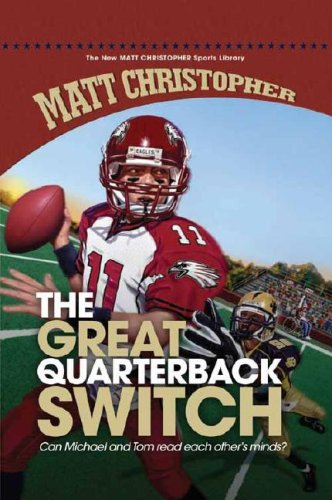The Great Quarterback Switch (New Matt Christopher Sports Library) - Matt Christopher