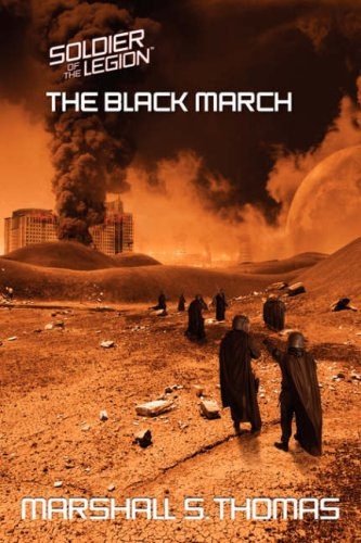 The Black March (Soldier of the Legion, Book 2) - Marshall S. Thomas