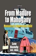 From Manure to Mahogany: Memoirs of a Depression Child - Bondy, Leroy