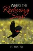 Where the Redwing Sings - Kostro, Ed