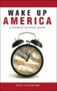 Wake Up America: A Vision of Spiritual Apathy - Strickland, Steve
