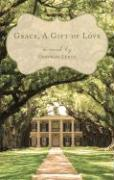 Grace, a Gift of Love - Lynne, Deborah