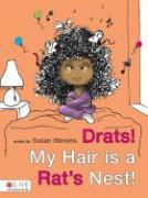 Drats! My Hair Is a Rat's Nest! - Stevens, Susan