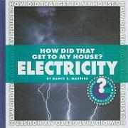 How Did That Get to My House? Electricity - Masters, Nancy R.