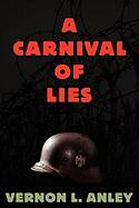 A Carnival of Lies - Anley, Vernon L.