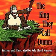 The King They Call Dumm