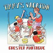 Timmy's Vacation - Montague, Chester