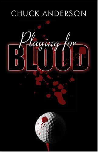Playing for Blood - Chuck Anderson