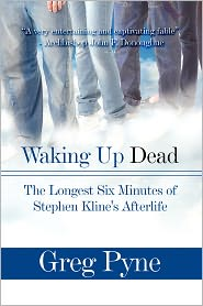 Waking Up Dead: The Longest Six Minutes of Stephen Kline's Afterlife