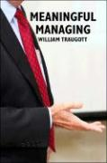 Meaningful Managing - Traugott, William