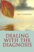 Dealing with the Diagnosis - Thompson, Mike