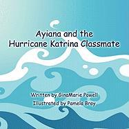 Ayiana and the Hurricane Katrina Classmate - Powell, Ginamarie