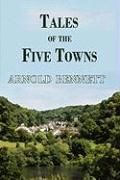Tales of the Five Towns - Bennett, Arnold