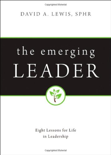 The Emerging Leader: Eight Lessons for Life in Leadership - David A. Lewis