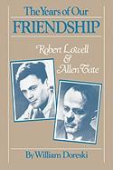 The Years of Our Friendship: Robert Lowell and Allen Tate