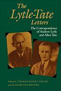 The Lytle-Tate Letters: The Correspondence of Andrew Lytle and Allen Tate