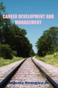 Career Development and Management - Nwaopara, Ambrose, Jr.