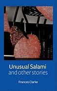 Unusual Salami and Other Stories - Clarke, Frances