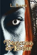 Defiance of Night - Bates, L.