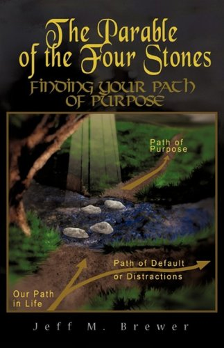 The Parable of the Four Stones - Jeff M. Brewer