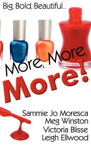 More, More, More! - Sammie Jo Moresca; Leigh Ellwood; Victoria Blisse and Meg Winston