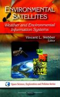 Environmental Satellites; Weather and Environmental Information Systems: (Space Science, Exploration and Polices Series)