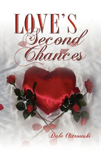Love's Second Chances - Dale Ostrowski