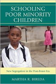 Schooling Poor Minority Children: New Segregation in the Post-Brown Era