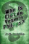Who Is Clifton Yesmin Phillips?