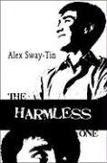 The Harmless One - Sway-Tin, Alex