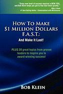 How to Make $1 Million Dollars F.A.S.T. - Klein, Bob
