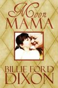 Moon Mama - Ford, Billie; Dixon, Billie Ford