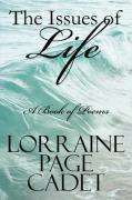 The Issues of Life: A Book of Poems - Cadet, Lorraine Page