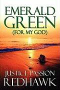 Emerald Green (for My God) - Redhawk, Justice Passion