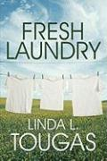 Fresh Laundry - Tougas, Linda L.