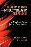 Learning to Learn with Integrative Learning Technologies (Ilt): A Practical Guide for Academic Success (Hc)