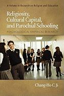 Religiosity, Cultural Capital, and Parochial Schooling: Psychological Empirical Research (PB)