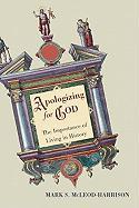 Apologizing for God: The Importance of Living in History - McLeod-Harrison, Mark S.