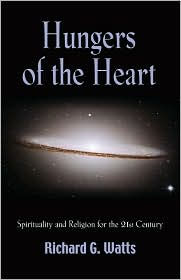 Hungers of the Heart: Spirituality and Religion for the 21st Century