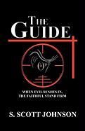 The Guide: When Evil Rushes In, the Faithful Stand Firm