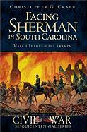 Facing Sherman in South Carolina: March Through the Swamps